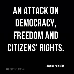An attack on democracy, freedom and citizens' rights.