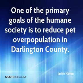 One of the primary goals of the humane society is to reduce pet overpopulation in Darlington County.