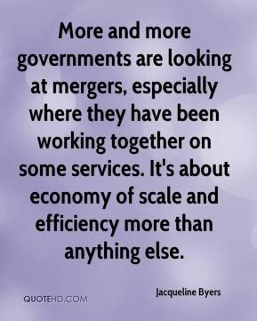 Jacqueline Byers - More and more governments are looking at mergers, especially where they have been working together on some services. It's about economy of scale and efficiency more than anything else.
