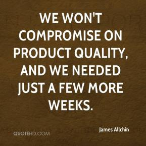 James Allchin - We won't compromise on product quality, and we needed just a few more weeks.
