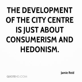 Jamie Reid - The development of the city centre is just about consumerism and hedonism.