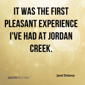 Janet Delaney  - It was the first pleasant experience I've had at Jordan Creek.