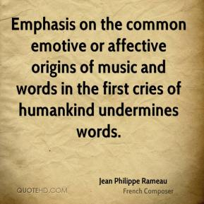Emphasis on the common emotive or affective origins of music and words in the first cries of humankind undermines words.
