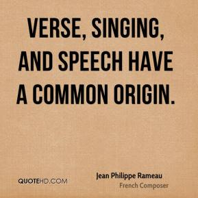 Jean Philippe Rameau - Verse, singing, and speech have a common origin.