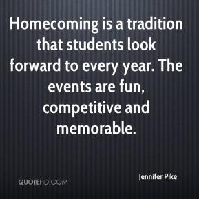 Jennifer Pike  - Homecoming is a tradition that students look forward to every year. The events are fun, competitive and memorable.