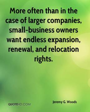 More often than in the case of larger companies, small-business owners want endless expansion, renewal, and relocation rights.