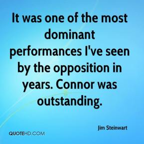 Jim Steinwart  - It was one of the most dominant performances I've seen by the opposition in years. Connor was outstanding.