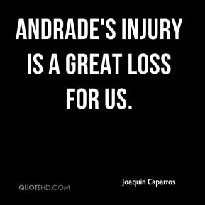 Joaquin Caparros  - Andrade's injury is a great loss for us.