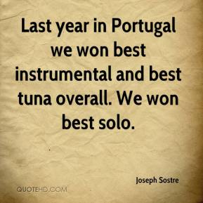 Last year in Portugal we won best instrumental and best tuna overall. We won best solo.