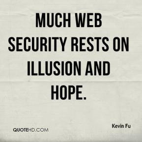 Kevin Fu  - Much Web security rests on illusion and hope.