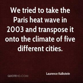 Laurence Kalkstein  - We tried to take the Paris heat wave in 2003 and transpose it onto the climate of five different cities.