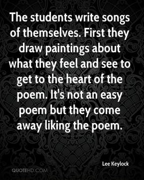The students write songs of themselves. First they draw paintings about what they feel and see to get to the heart of the poem. It's not an easy poem but they come away liking the poem.