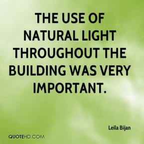 Leila Bijan  - The use of natural light throughout the building was very important.