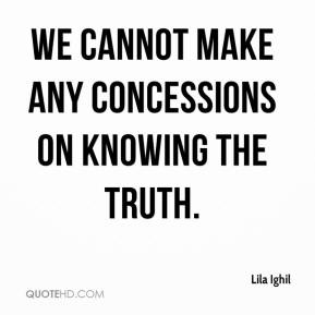 Lila Ighil  - We cannot make any concessions on knowing the truth.