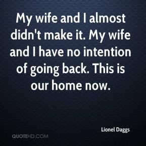 Lionel Daggs  - My wife and I almost didn't make it. My wife and I have no intention of going back. This is our home now.