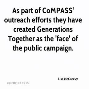 Lisa McGreevy  - As part of CoMPASS' outreach efforts they have created Generations Together as the 'face' of the public campaign.