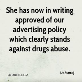 Liv Asarnoj  - She has now in writing approved of our advertising policy which clearly stands against drugs abuse.