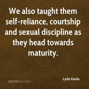 Lydia Kanda  - We also taught them self-reliance, courtship and sexual discipline as they head towards maturity.