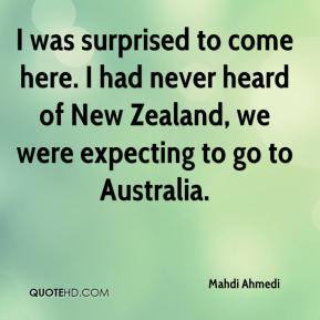 Mahdi Ahmedi  - I was surprised to come here. I had never heard of New Zealand, we were expecting to go to Australia.