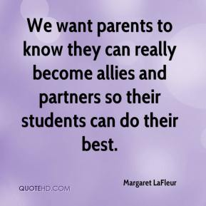 Margaret LaFleur  - We want parents to know they can really become allies and partners so their students can do their best.