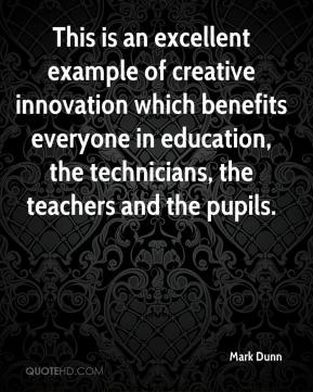Mark Dunn  - This is an excellent example of creative innovation which benefits everyone in education, the technicians, the teachers and the pupils.