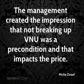 Micha Zwaaf  - The management created the impression that not breaking up VNU was a precondition and that impacts the price.
