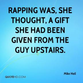 Rapping was, she thought, a gift she had been given from the guy upstairs.
