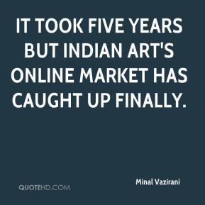 Minal Vazirani  - It took five years but Indian art's online market has caught up finally.