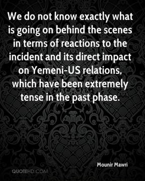 Mounir Mawri  - We do not know exactly what is going on behind the scenes in terms of reactions to the incident and its direct impact on Yemeni-US relations, which have been extremely tense in the past phase.