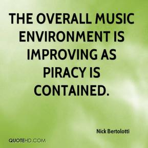 The overall music environment is improving as piracy is contained.