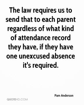Pam Anderson  - The law requires us to send that to each parent regardless of what kind of attendance record they have, if they have one unexcused absence it's required.