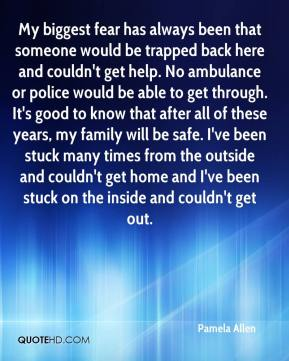 Pamela Allen  - My biggest fear has always been that someone would be trapped back here and couldn't get help. No ambulance or police would be able to get through. It's good to know that after all of these years, my family will be safe. I've been stuck many times from the outside and couldn't get home and I've been stuck on the inside and couldn't get out.
