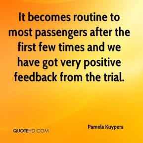 Pamela Kuypers  - It becomes routine to most passengers after the first few times and we have got very positive feedback from the trial.