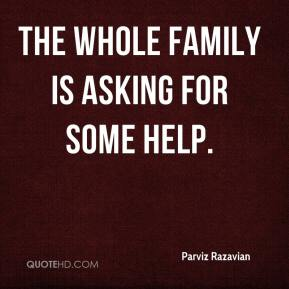 The whole family is asking for some help.