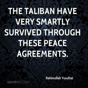 Rahimullah Yusufzai  - The Taliban have very smartly survived through these peace agreements.