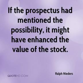 Ralph Nieders  - If the prospectus had mentioned the possibility, it might have enhanced the value of the stock.