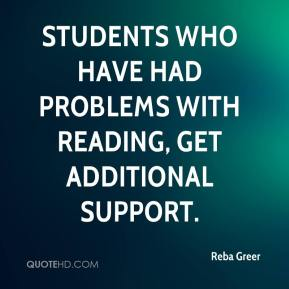 Students who have had problems with reading, get additional support.