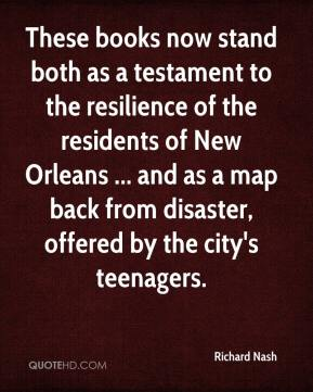 These books now stand both as a testament to the resilience of the residents of New Orleans ... and as a map back from disaster, offered by the city's teenagers.