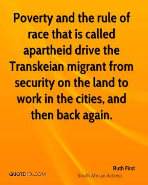 Ruth First - Poverty and the rule of race that is called apartheid drive the Transkeian migrant from security on the land to work in the cities, and then back again.
