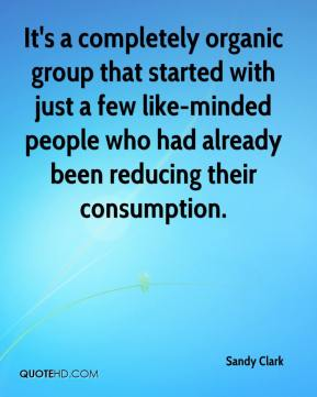 It's a completely organic group that started with just a few like-minded people who had already been reducing their consumption.