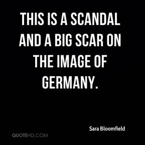 Sara Bloomfield  - This is a scandal and a big scar on the image of Germany.