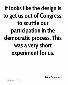 Satur Ocampo  - It looks like the design is to get us out of Congress, to scuttle our participation in the democratic process, This was a very short experiment for us.