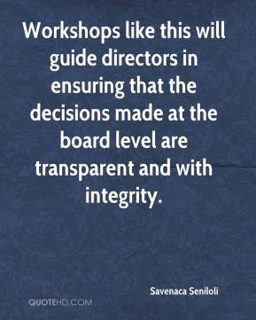 Savenaca Seniloli  - Workshops like this will guide directors in ensuring that the decisions made at the board level are transparent and with integrity.