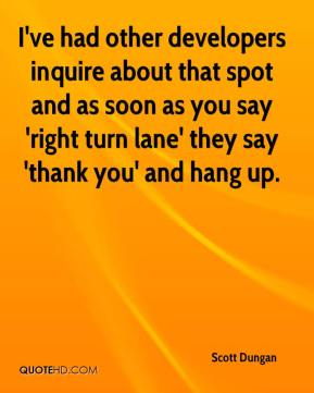 I've had other developers inquire about that spot and as soon as you say 'right turn lane' they say 'thank you' and hang up.