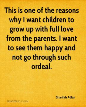 Sharifah Adlan  - This is one of the reasons why I want children to grow up with full love from the parents. I want to see them happy and not go through such ordeal.
