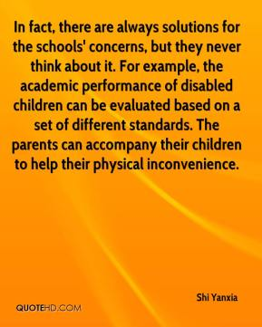 Shi Yanxia  - In fact, there are always solutions for the schools' concerns, but they never think about it. For example, the academic performance of disabled children can be evaluated based on a set of different standards. The parents can accompany their children to help their physical inconvenience.