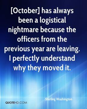 Sterling Washington  - [October] has always been a logistical nightmare because the officers from the previous year are leaving. I perfectly understand why they moved it.