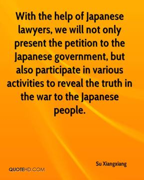 Su Xiangxiang  - With the help of Japanese lawyers, we will not only present the petition to the Japanese government, but also participate in various activities to reveal the truth in the war to the Japanese people.