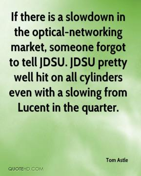 Tom Astle  - If there is a slowdown in the optical-networking market, someone forgot to tell JDSU. JDSU pretty well hit on all cylinders even with a slowing from Lucent in the quarter.