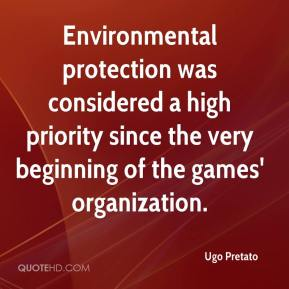Ugo Pretato  - Environmental protection was considered a high priority since the very beginning of the games' organization.